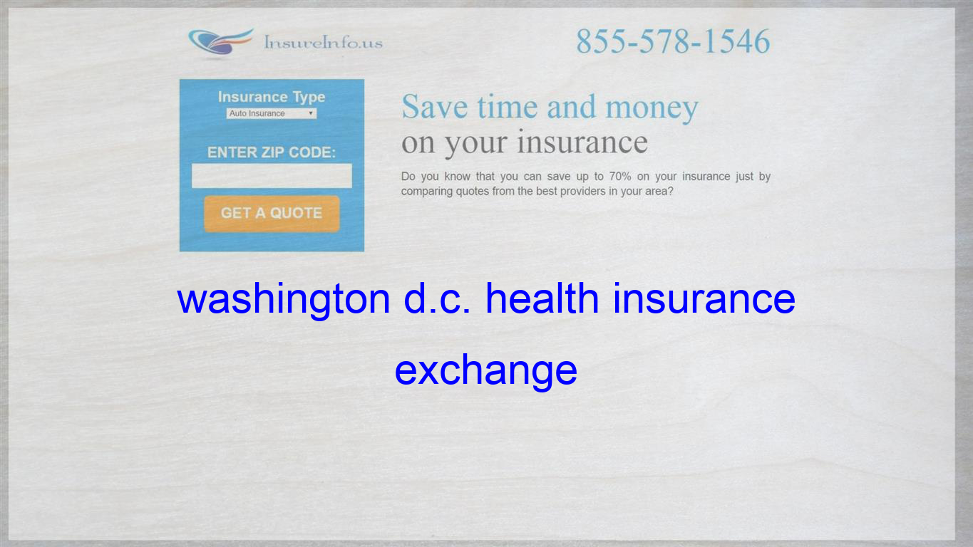 Washington D C Health Insurance Exchange Life Insurance Quotes