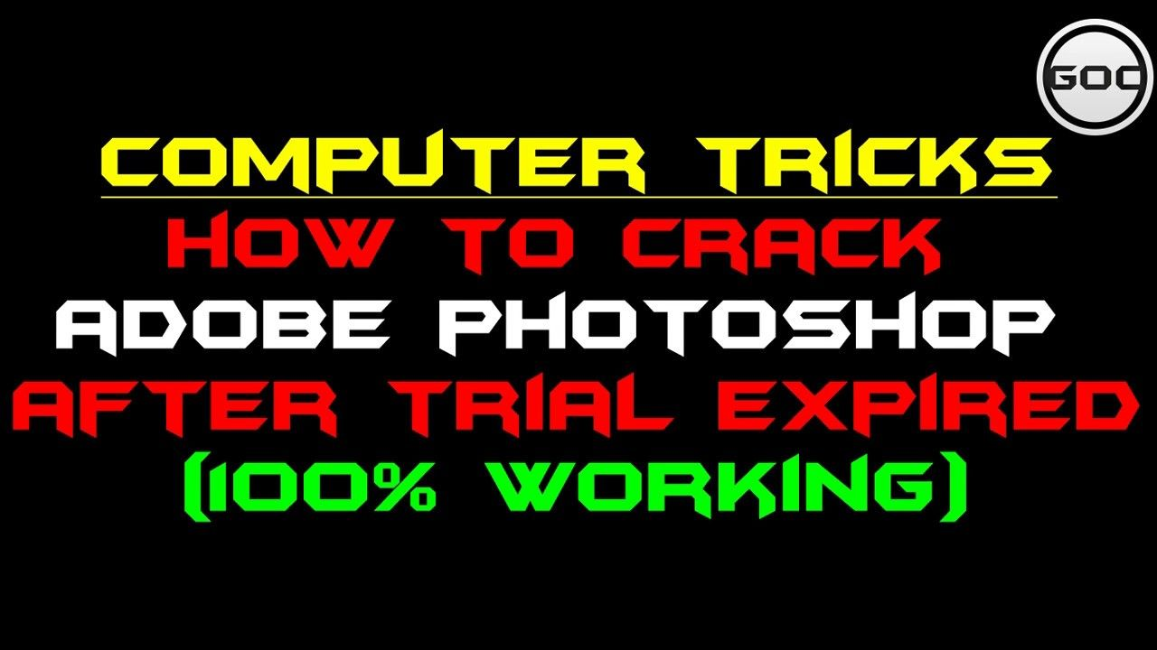 How To Used Adobe Photoshop After Trial Expired Free Gangs Of Coder Coder Photoshop Hacking Computer