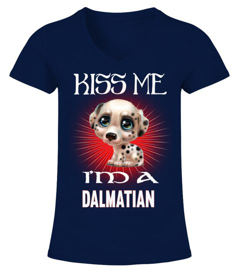 "# Kiss Me I Am A Dalmatian .  HOW TO ORDER:1. Select the style and color you want2. Click ""Buy it now""3. Select size and quantity4. Enter shipping and billing information5. Done! Simple as that!TIPS: Buy 2 or more to save shipping cost!This is printable if you purchase only one piece. so don't worry, you will get yours.Guaranteed safe and secure checkout via: Paypal 