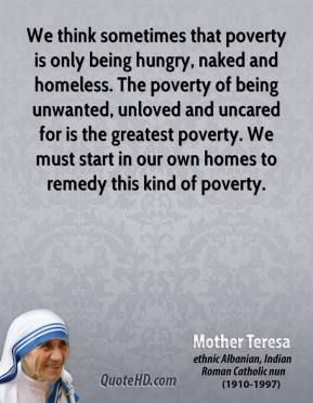 Poverty Quotes Mother Teresa Quotes On Povertyquotesgram  Some Good Words .