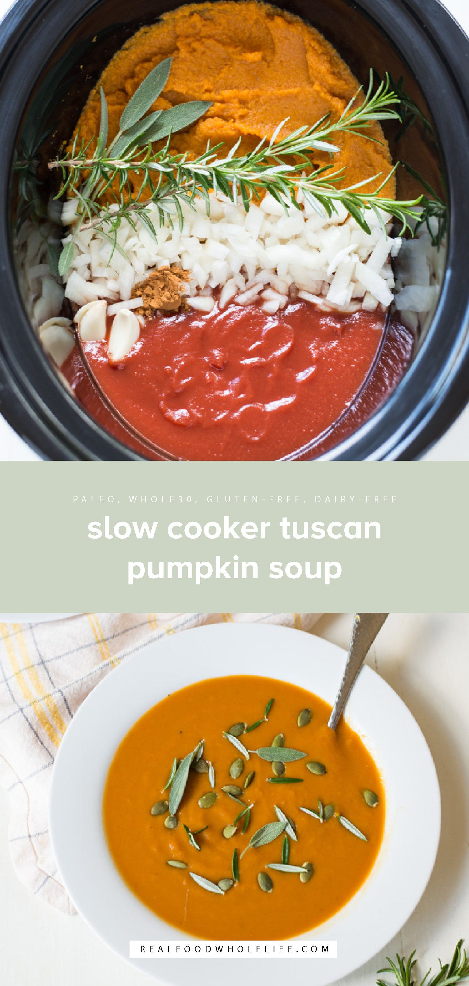Slow Cooker Tuscan Pumpkin Soup Slow Cooker Tuscan Pumpkin Soup is an easy crockpot dinner recipe that's bound to become a weeknight staple. Naturally gluten-free, dairy-free, paleo, whole30, and grain-free.