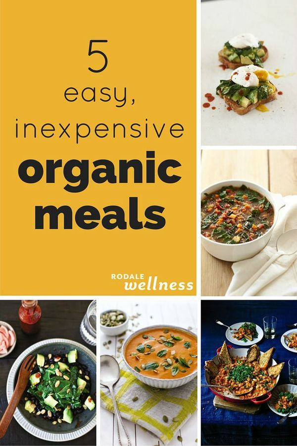 5 Easy Inexpensive Organic Meals Tasty Vegetarian Recipes Organic Recipes Vegetarian Recipes Easy