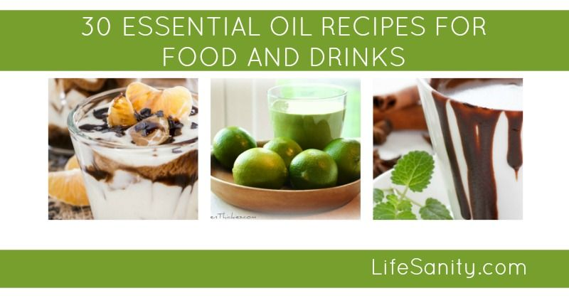 30 Essential Oil Recipes for Food and Drinks #EssentialOils #food #Drinks