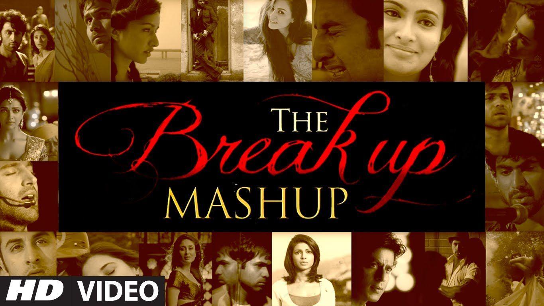 The Break Up MashUp Full Video Song 2014 DJ Chetas