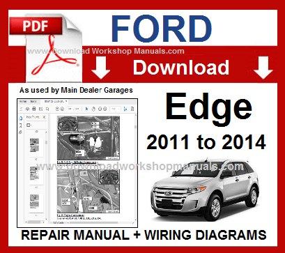 Ford Edge 2011 To 2014 Workshop Manual