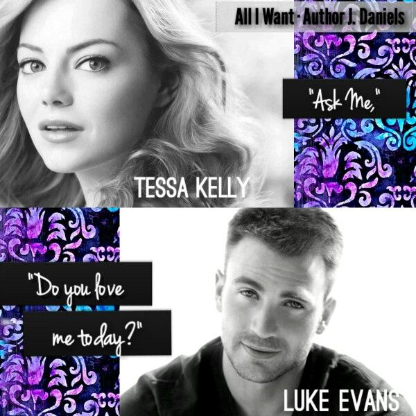 All I Want Author J Daniels Luke Tessa Edit Made By Me Book Teaser Author Luke