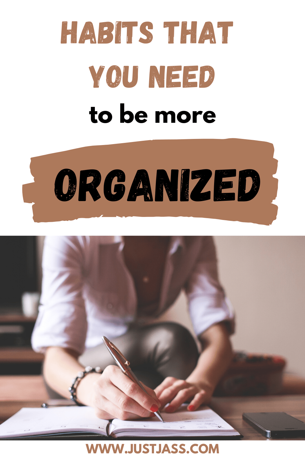 Habits That You Need To Be More Organized Just Jass in