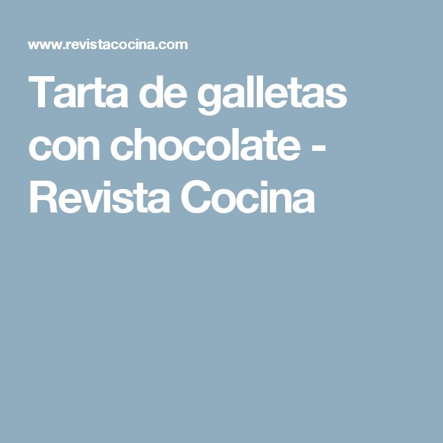 Tarta de galletas con chocolate - Revista Cocina