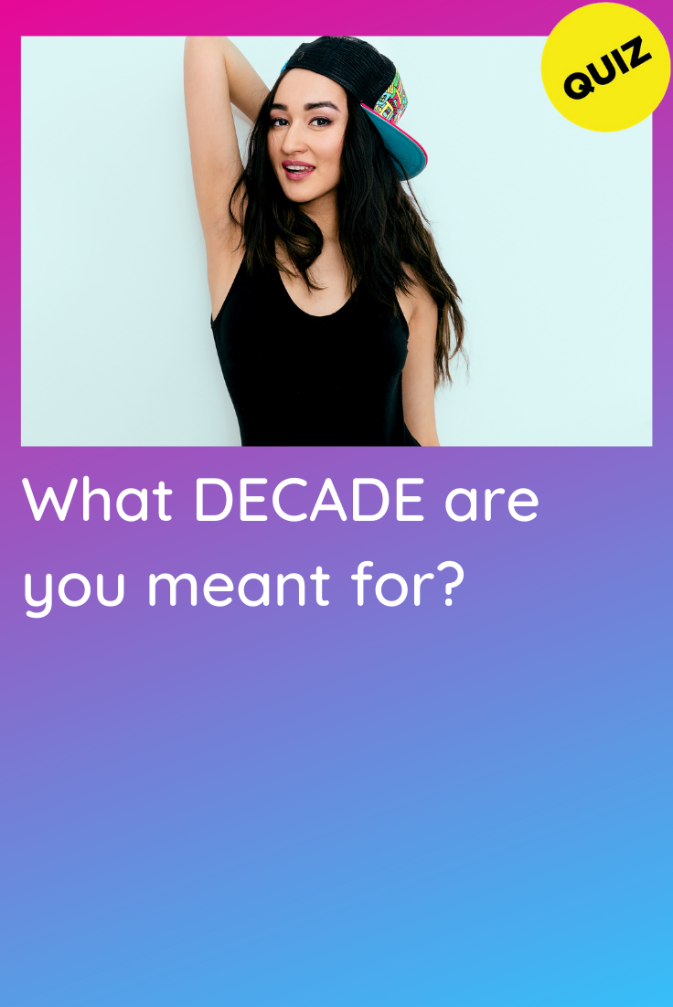 Personality Quiz What Decade Are You Meant For Quizzes For Girls Personality Personality Quiz Fun Personality Quizzes