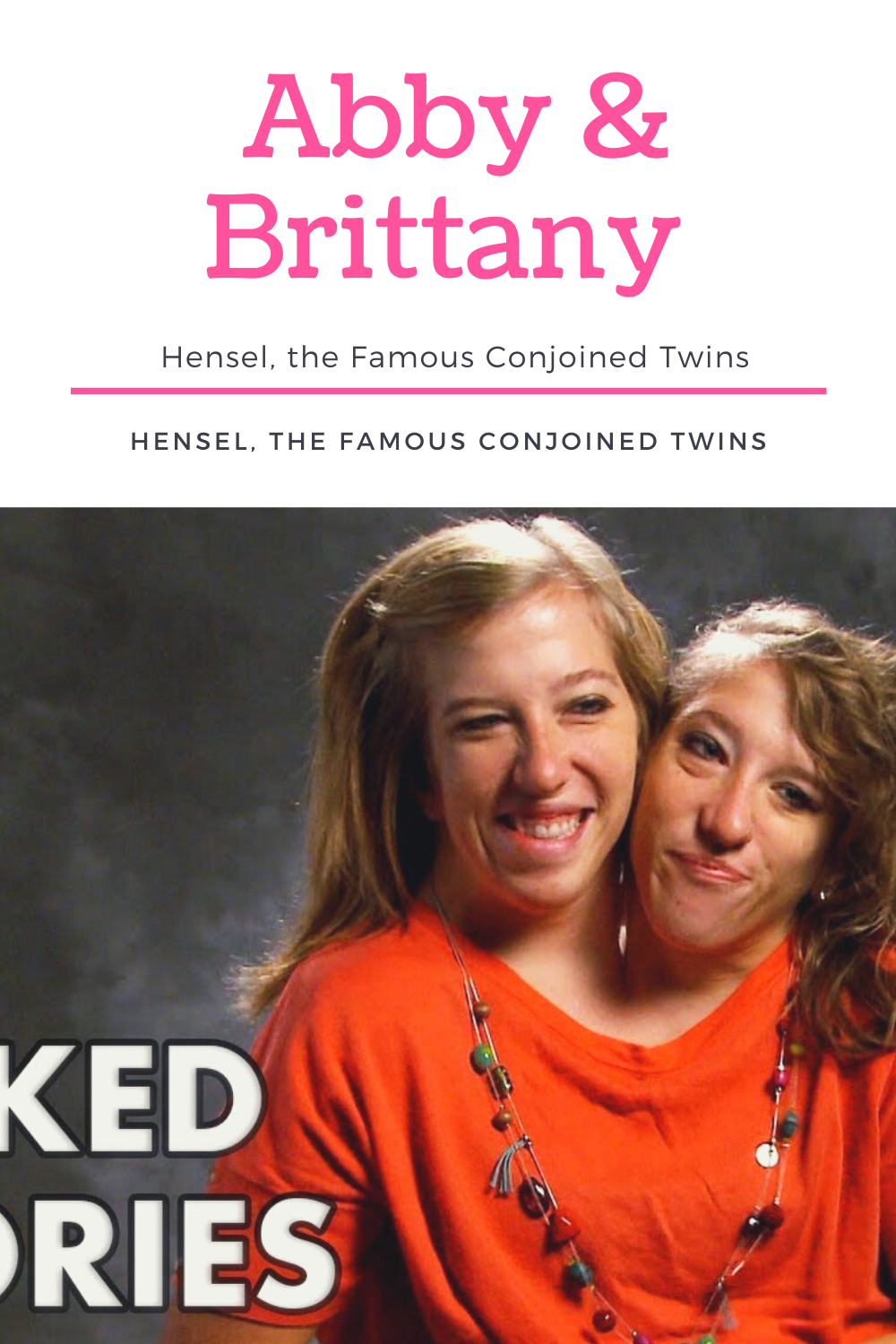 Abby Brittany Hensel The Famous Conjoined Twins In 2020 Conjoined Twins Brittany Famous