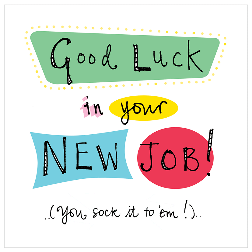 Good Luck New Job Meme Funny : Good luck in your new job you sock it to em related