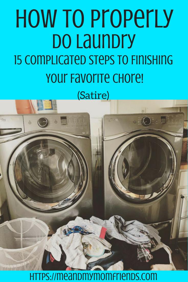 How To Properly Do Laundry Satire Meandmymomfriends Com Mom