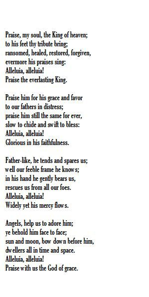 Praise, my soul, the King of heaven Words: Henry Francis