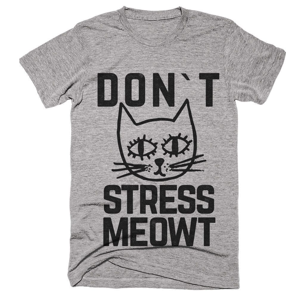 Dont Stress Meowt Cat Kitten Face T Shirt Cat Shirts Funny T Shirt Weird Shirts