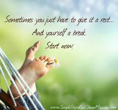 Take A Break Positive Quotes Funny Quotes Best Quotes