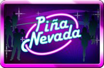 Pina Nevada    It's time to move on up to the Pina Nevada video slot. Boogie on down to the cocktail party. You might get more than you bargained for!