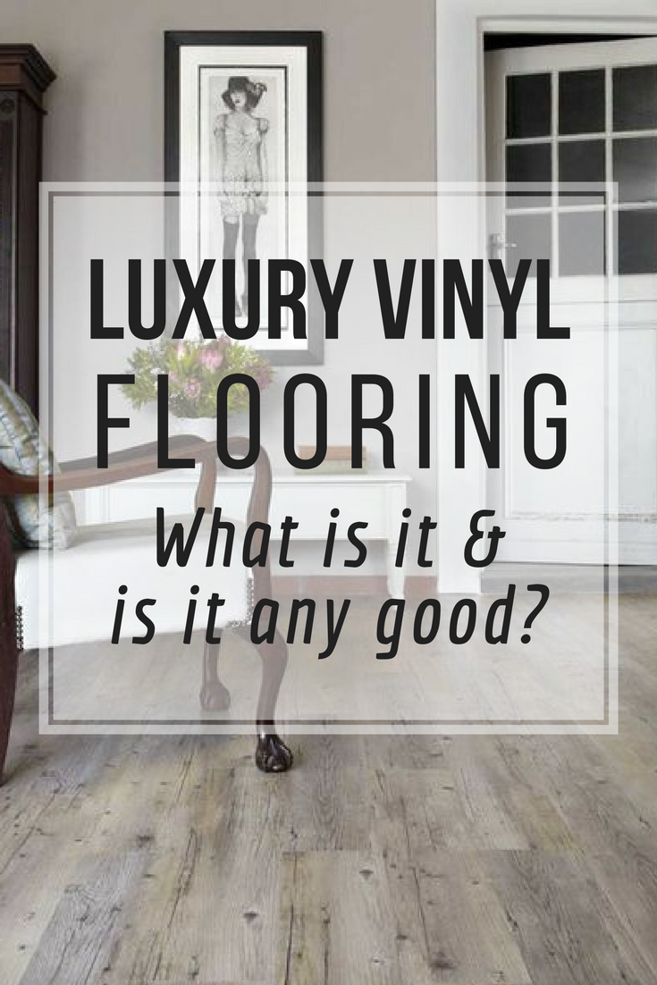 Luxury Vinyl Flooring What Is It And Is It Any Good Blogger - Are vinyl floors good