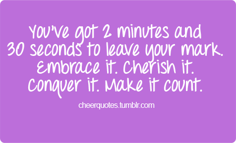You\'ve got 2 minutes and 30 seconds to leave your mark ...