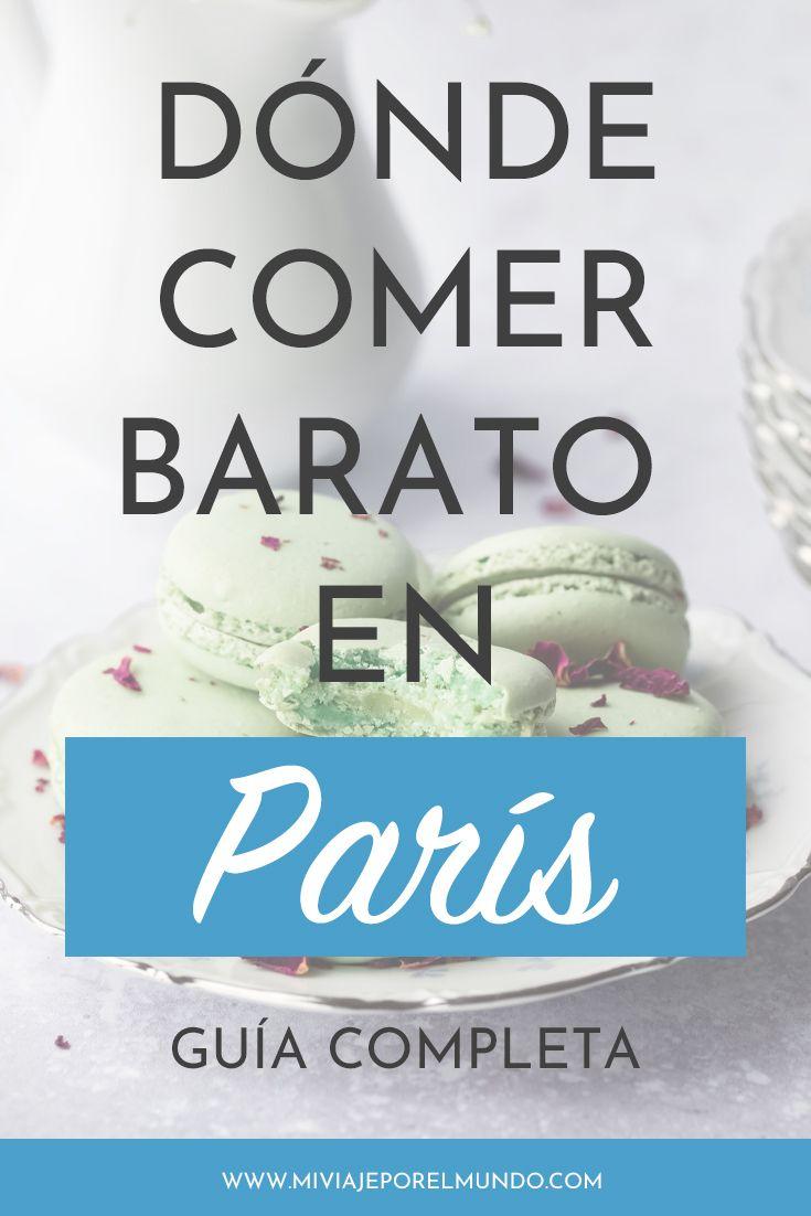 Qué Y Dónde Comer Barato En París Guía Rápida Donde Comer En Paris Paris Viaje Lugares De Paris