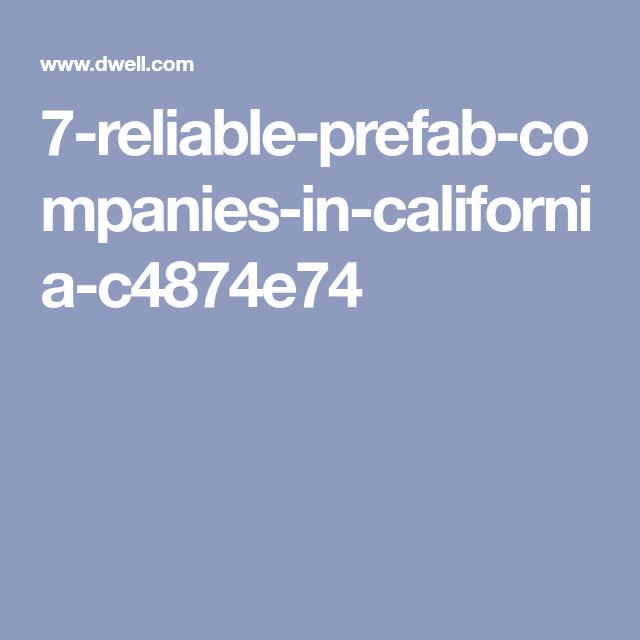 7 Reliable Prefab Companies In California