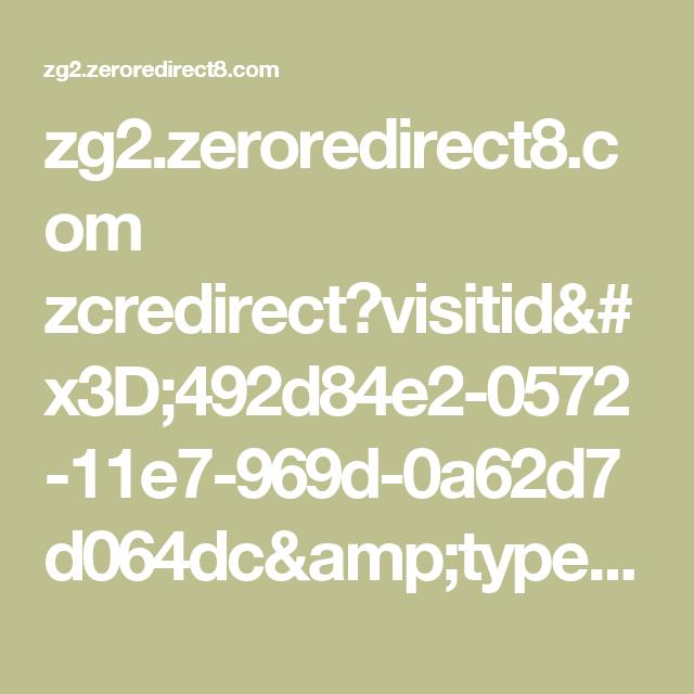zg2.zeroredirect8.com zcredirect?visitid=492d84e2-0572-11e7-969d-0a62d7d064dc&type=js&browserWidth=980&browserHeight=1198&iframeDetected=false