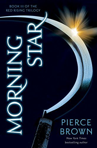 Morning Star Book Iii Of The Red Ris Red Rising Morning Star Good Books