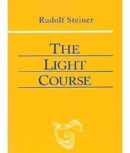 rudolf steiner the light course first course in natural science