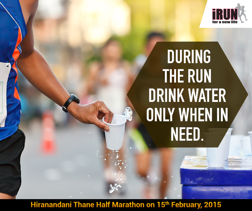 When you run a marathon drink water when you are thirsty ...
