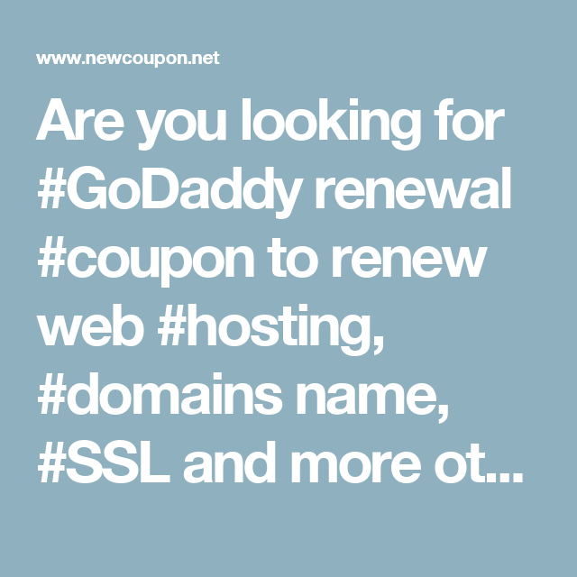 Are You Looking For Godaddy Renewal Coupon To Renew Web Hosting