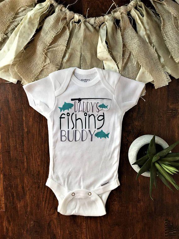 Daddy S Fishing Buddy Fishing Baby Boy Clothes Onesie