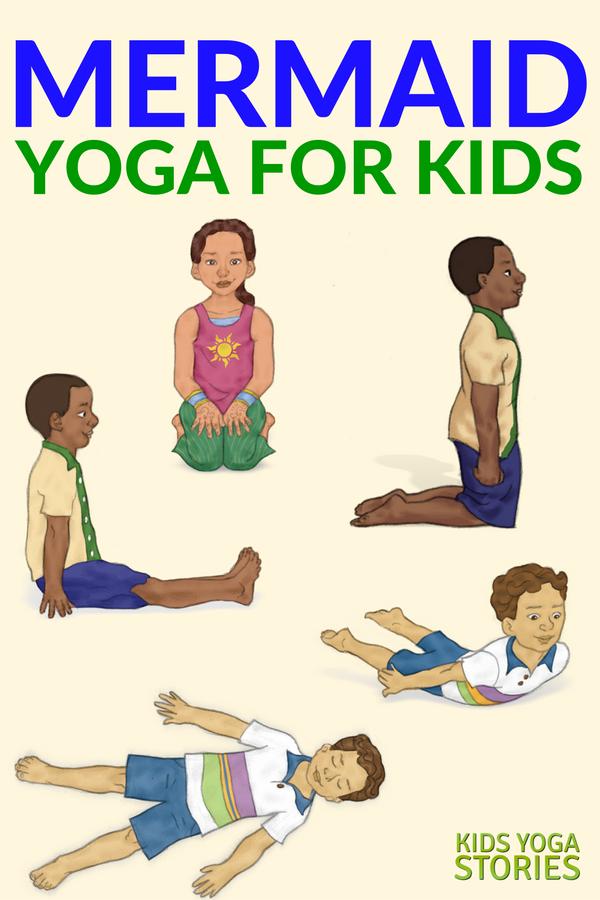 Mermaid Yoga For Kids Kids Yoga Stories Yoga Resources For Kids Yoga For Kids Kids Yoga Poses Yoga Story