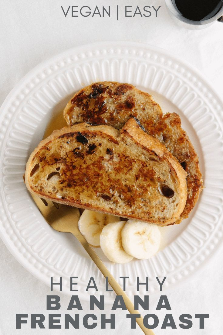 Photo of BANANA FRENCH TOAST (VEGAN + HEALTHY) – THE SIMPLE VEGANISTA
