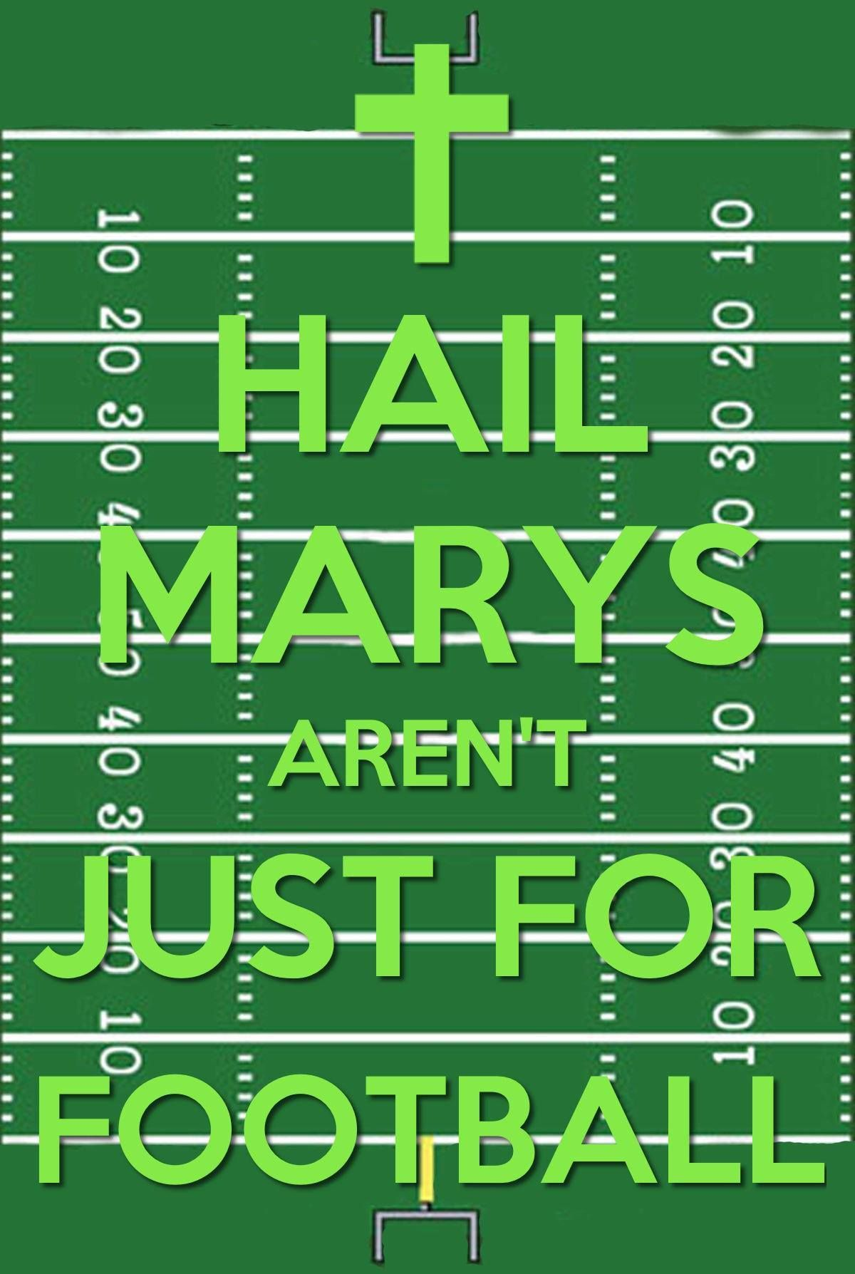 Hail Mary's Aren't Just For Football! Game On :-)