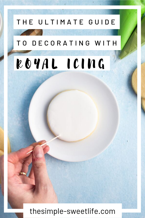 The Ultimate Guide to Royal Icing - The Simple, Sweet Life