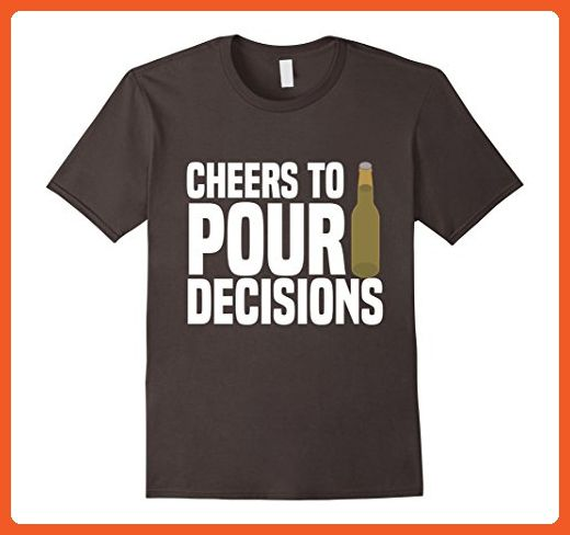 0d021852 Mens Cheers To Pour Decisions Beer Drinking Funny Pun T-Shirt Large Asphalt  - Food and drink shirts (*Partner-Link)