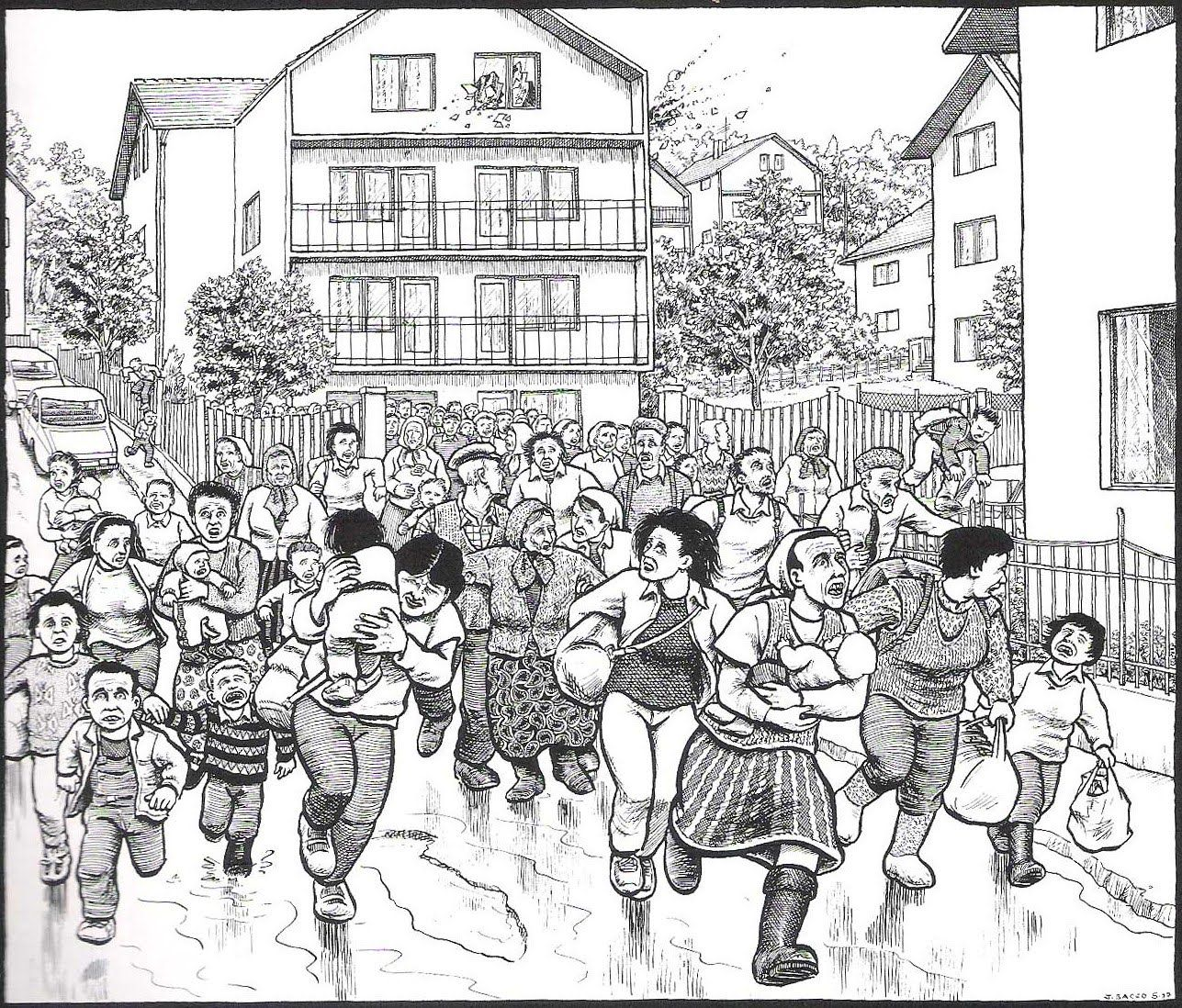 Joe Sacco A Drawing Of The People Running Away From Dangers And Trying To Protect Themselves Their Families There Were Few Places Hide Once