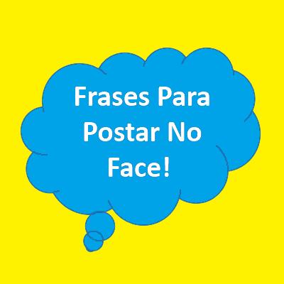 Frases Para Postar No Facebook Postar No Facebook Postar