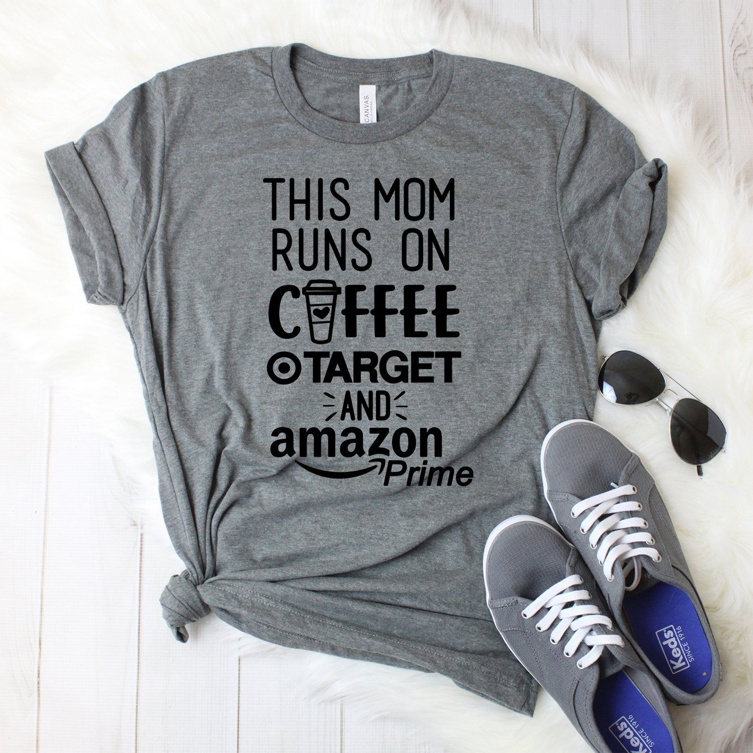 9bf979258 This Mom Runs on Coffee, Target, and Amazon Prime T-Shirt | Love ...