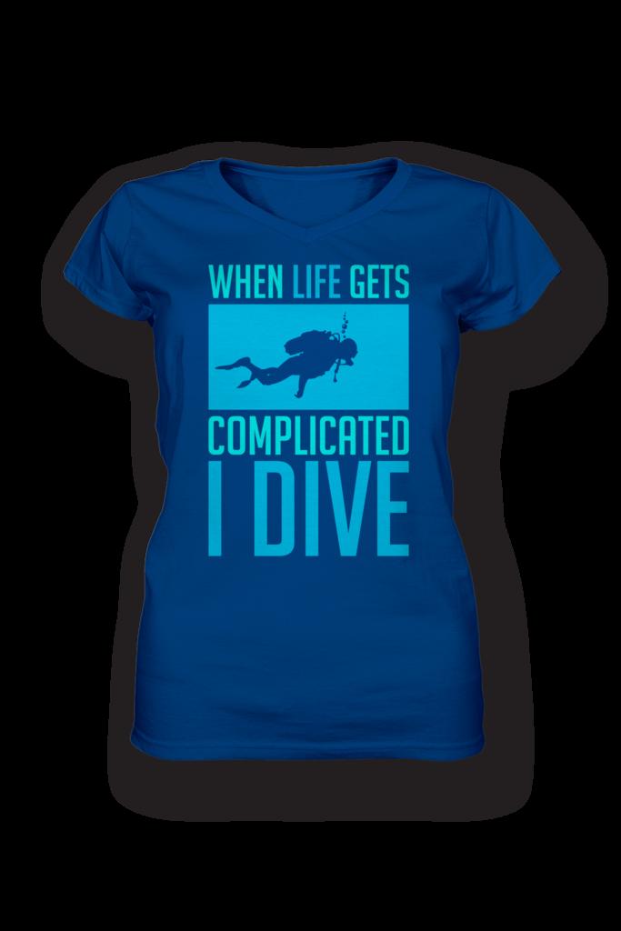 6f5be77ae6 When Life Gets Complicated I Dive | #TeeVogue #travel #inspiration cool  custom scuba diving t shirts & hoodies | teevogue.com