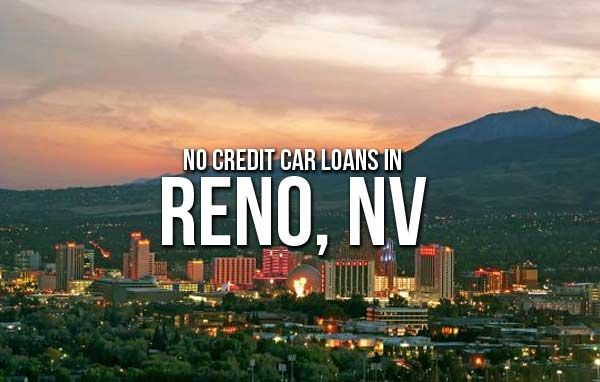 Get Approved For No Credit Car Loans In Reno Nevada Apply Right