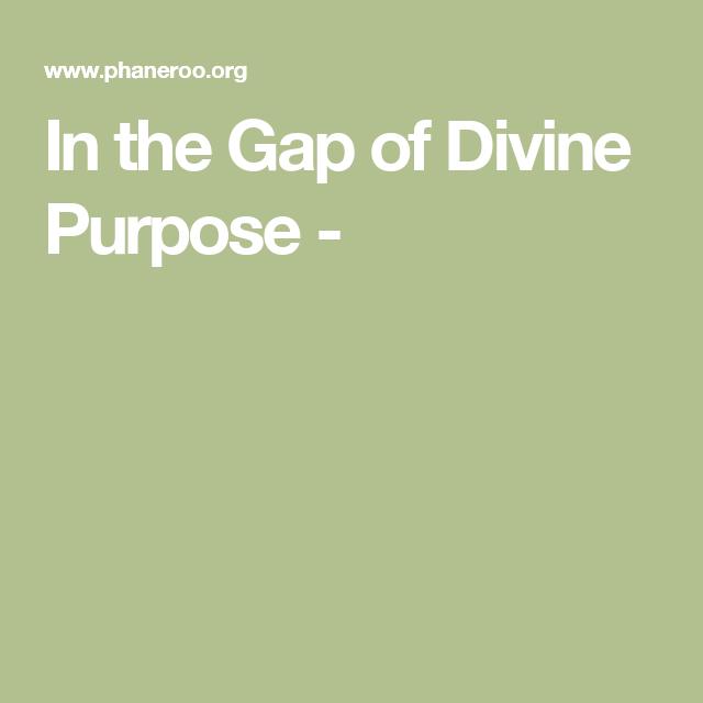 In the Gap of Divine Purpose -
