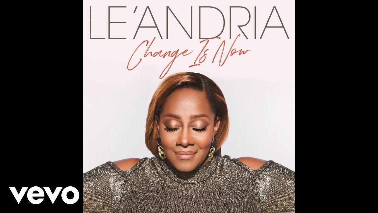 Change Is Now Lyrics – Le'Andria Johnson