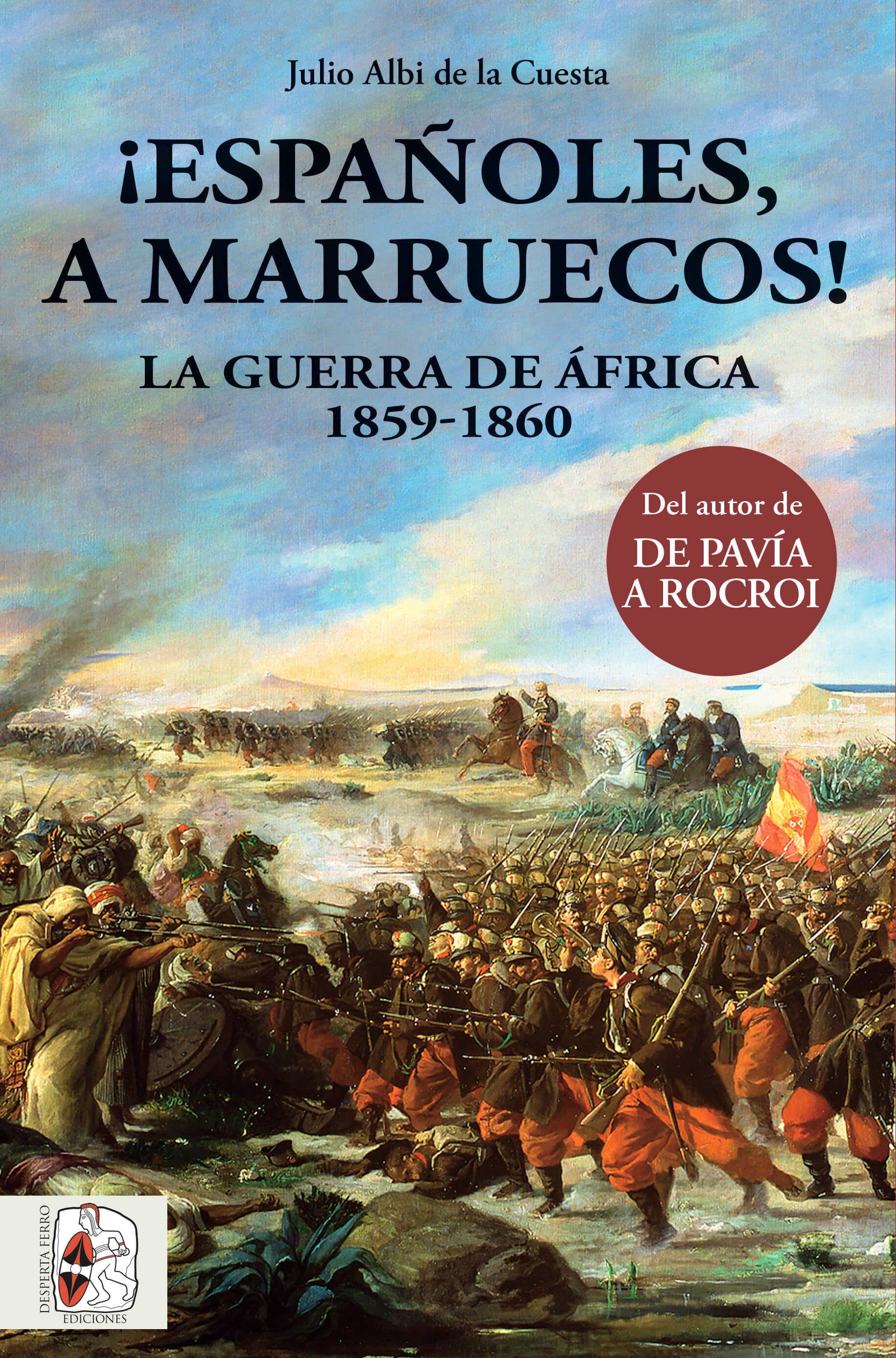 """Portada del libro """"¡Españoles, a Marruecos! La Guerra de África 1859-1860"""",  de Julio Albi de la Cuesta."""