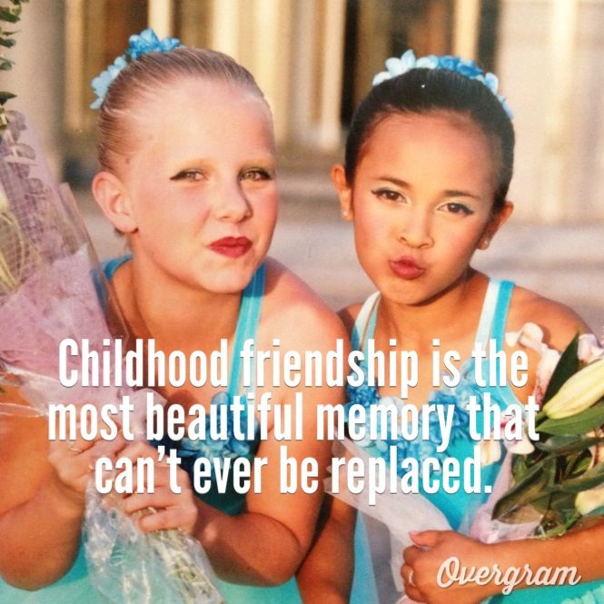 Kids Friendship Quotes: Childhood Friends.... They Are Never Forgotten!