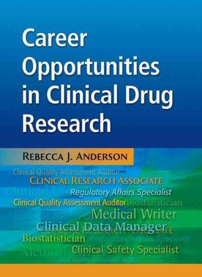 Career opportunities in clinical drug research / Rebecca J. Anderson ...