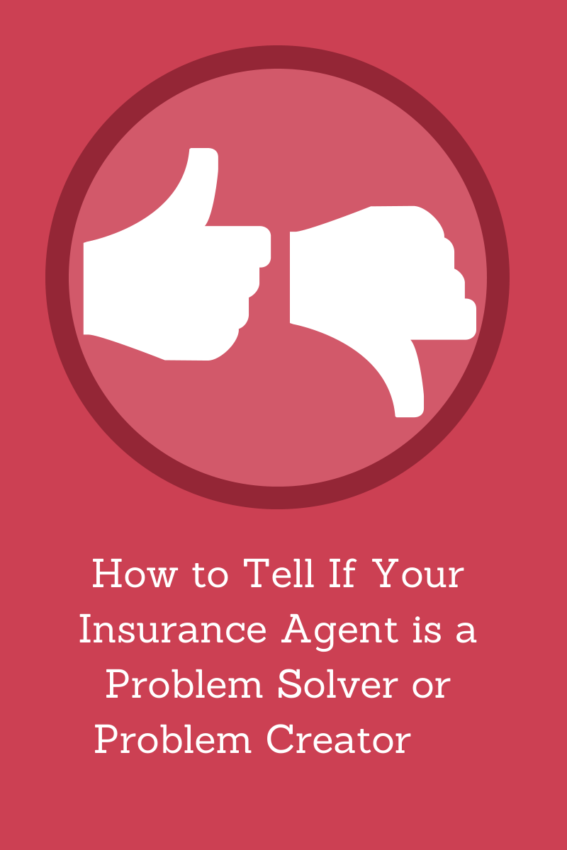 Blog Post]- How to Tell If Your Insurance Agent is a Problem Solver ...
