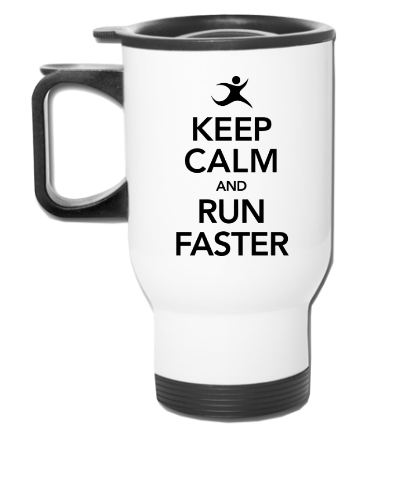 Keep Calm And Runn Faster - Travel Mug