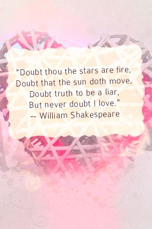 """""""Doubt thou the stars are fire, Doubt that the sun doth ..."""