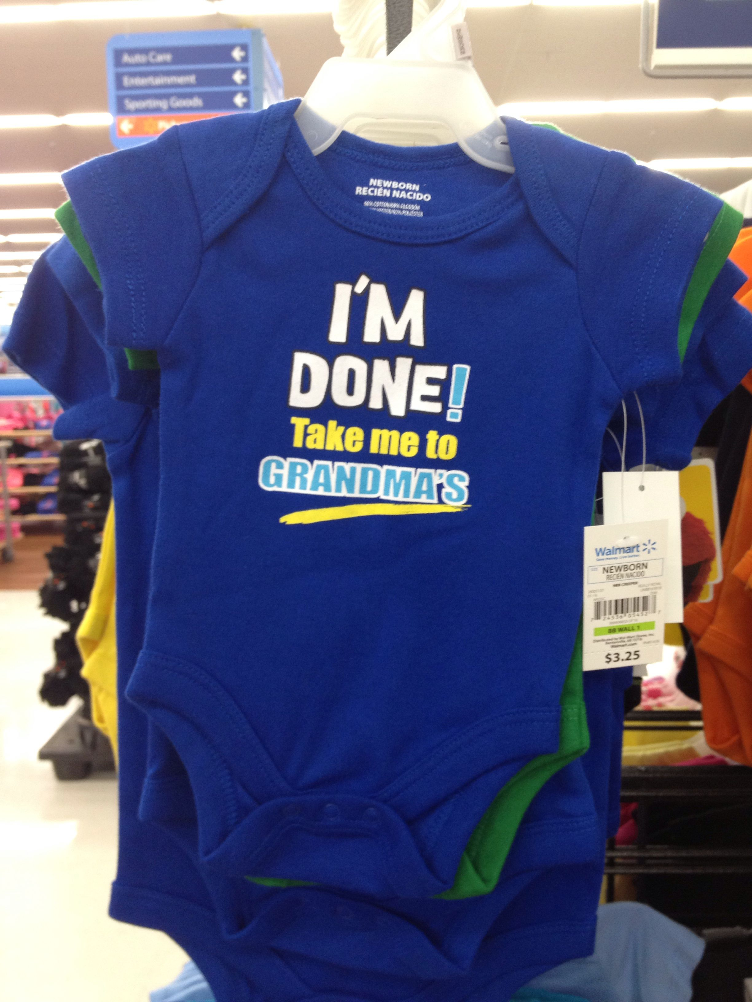 "Cute "" I'm done, take me to grandmas"" onesie."