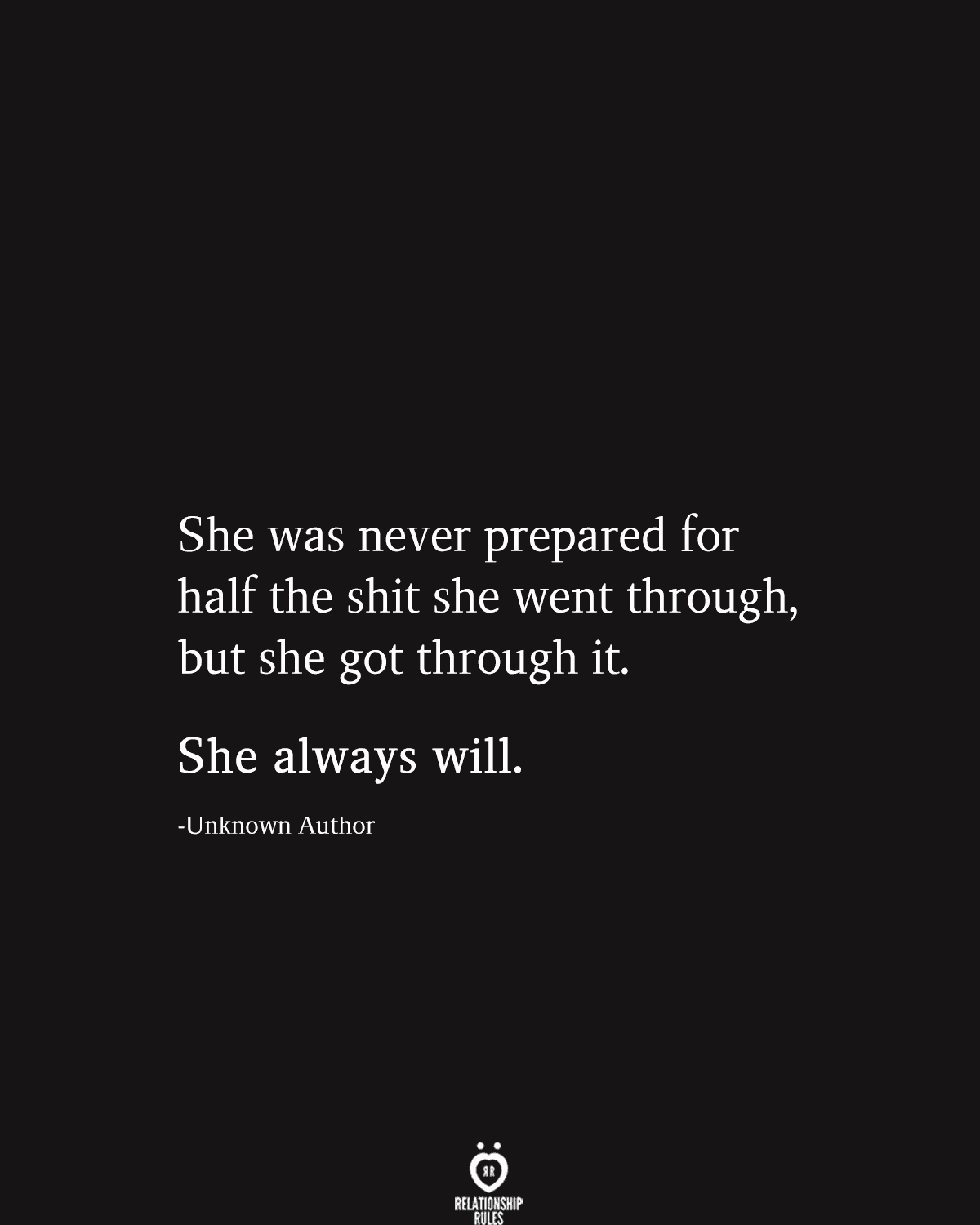 She Was Never Prepared For Half The Shit She Went Through, But She Got Through It. She Always Will